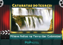 Cataratas do Iguaçu: Filmes feitos na Terra das Cataratas!